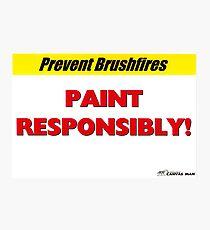 Prevent Brushfires Photographic Print