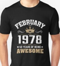 February 1978 40 years of being awesome Unisex T-Shirt