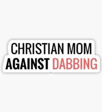 Christian Mum Against Dabbing Sticker