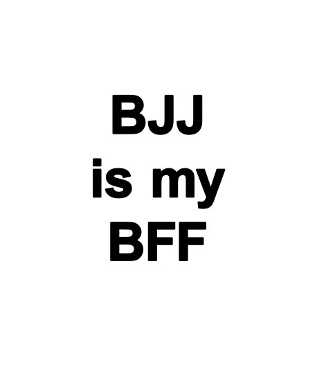 Jiu Jitsu Gifts For Women Bjj Is My Bff Brazilian Jiu Jitsu