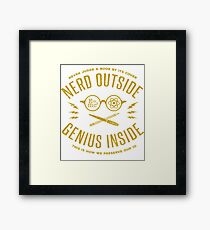 Nerd Outside, Genius Inside Framed Print