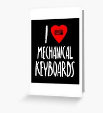 I Love Mechanical Keyboards Greeting Card