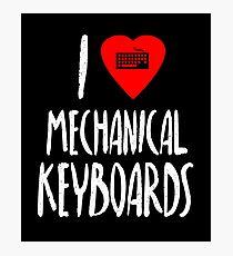I Love Mechanical Keyboards Photographic Print
