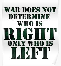 War does not determine who is right only who is left - Veteran Patriotic Design Poster