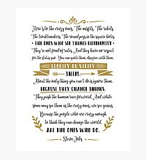Steve Jobs Quote, Here's to the crazy ones Photographic Print