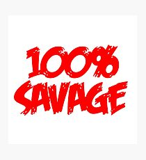 100% Savage Photographic Print