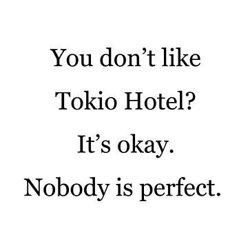 You do not like Tokio Hotel? (Black) by eileendiaries