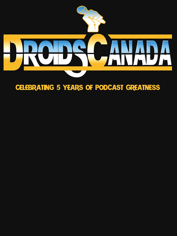 Droids Canada Celebrating 5 years by DroidsCanada