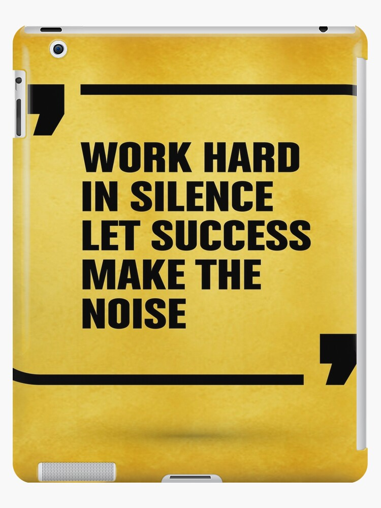 Work Hard In Silence Let Success Inspirational Motivational Quotes