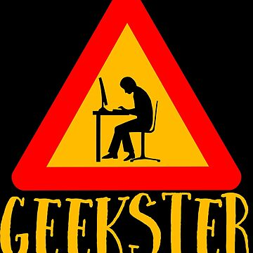 Geekster - Geek Gangster - Cool Funny Nerdy Design by Sago-Design