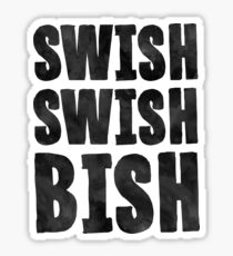 Swish Swish Bish - Funny Katy Perry Sticker T-Shirt Pillow Sticker