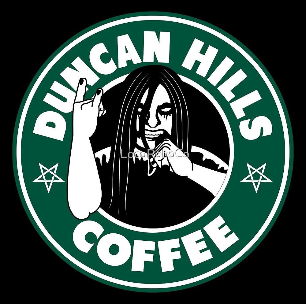 Duncan Hills Coffee by LocoRoboCo