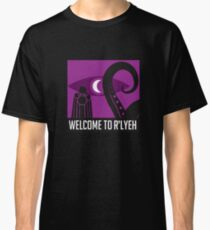 Welcome to R'lyeh Classic T-Shirt