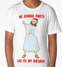 GO JESUS! ITS YOUR BIRTHDAY! Long T-Shirt