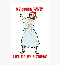 GO JESUS! ITS YOUR BIRTHDAY! Photographic Print