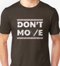 "Funny Barber ""Don't Move"" Unisex T-Shirt"