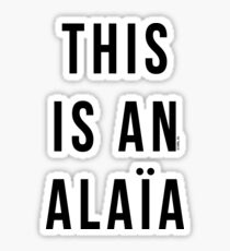 THIS IS AN ALAIA Sticker