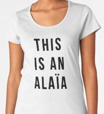 THIS IS AN ALAIA Women's Premium T-Shirt