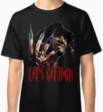 Let's get high Classic T-Shirt