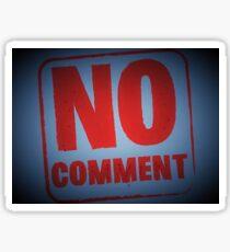 """Tony DuPuis """"No Comment""""  Sticker"""