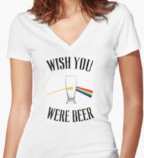 Wish you were beer Women's Fitted V-Neck T-Shirt