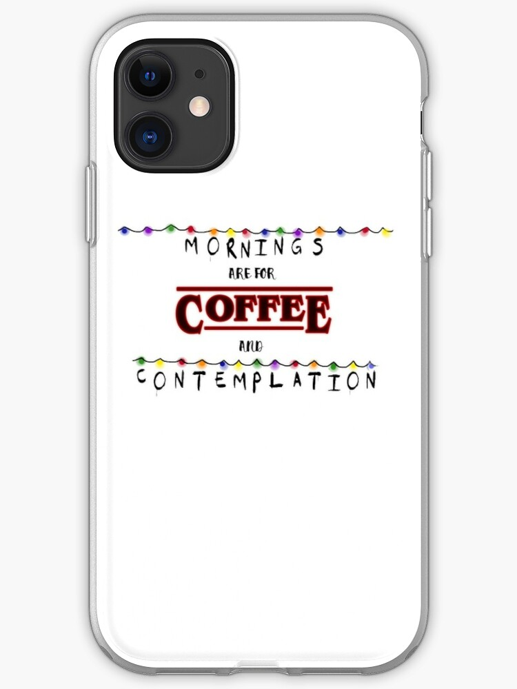 Stranger Things Coffee And Contemplation Design Iphone Case By Weyheycallie