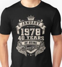 Born in January 1978 - 40 years of being awesome Unisex T-Shirt