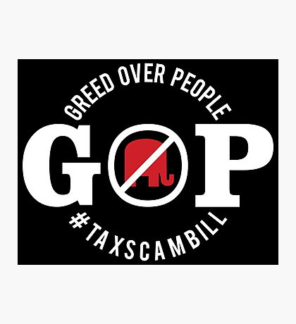 GOP Greed Over People Photographic Print
