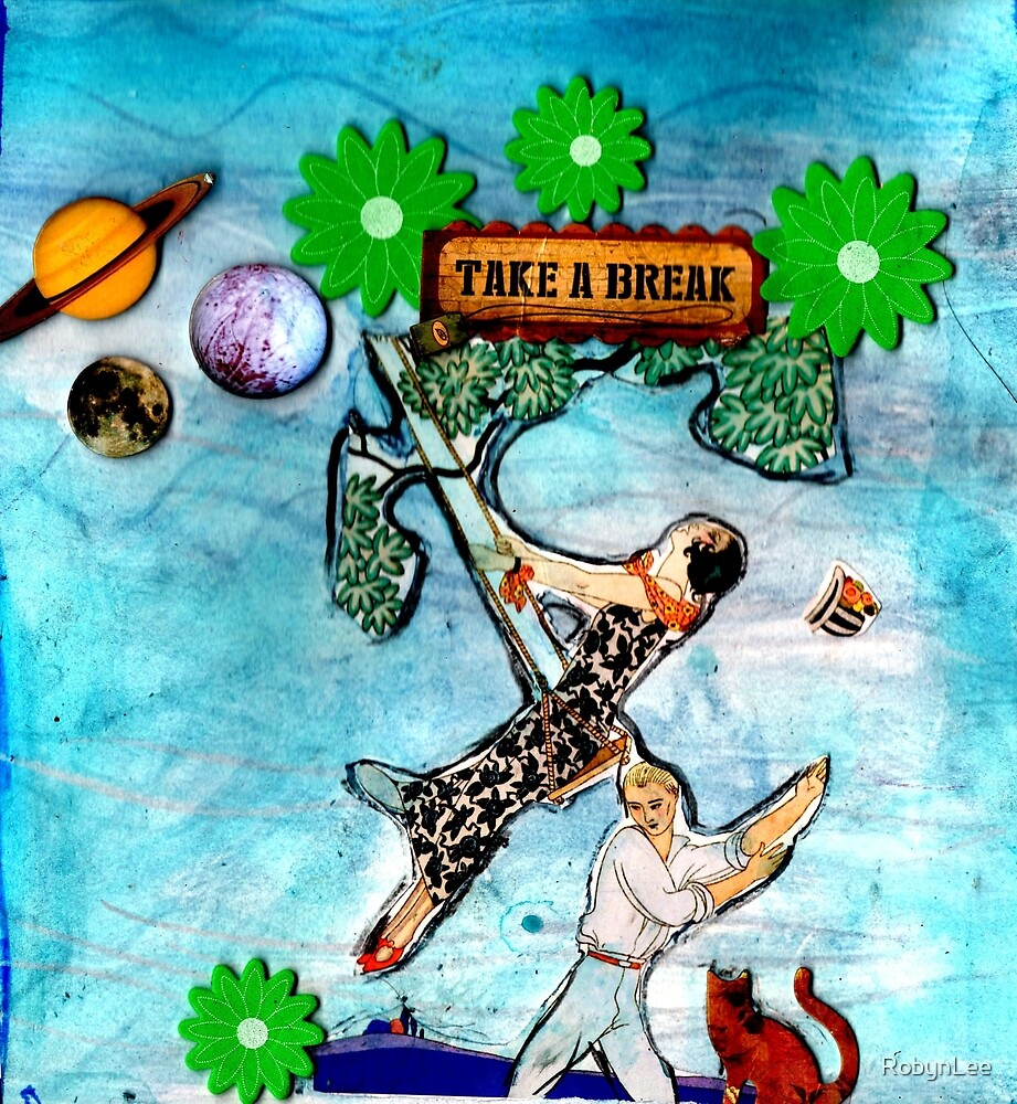 Take A Break by RobynLee