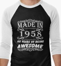 Special Gift For 60th Birthday - Made in 1958 Awesome Birthday Gift Men's Baseball ¾ T-Shirt