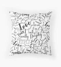 Truly, madly, deeply Throw Pillow