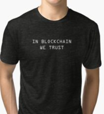 In Blockchain We Trust Cryptocurrency Bitcoin Ethereum Logo Tri-blend T-Shirt