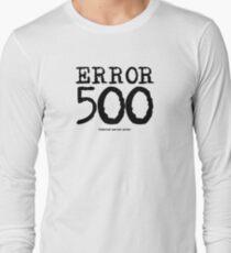 Error 500. Internal server error. Long Sleeve T-Shirt