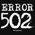 Error 502. Bad gateway. by FrontierMM
