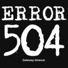 Error 504. Gateway timeout. by FrontierMM