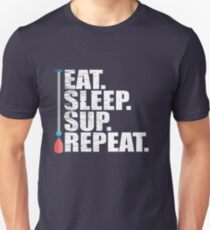 Stand Up Paddleboarding Funny Design - Eat Sleep SUP Repeat T-Shirt