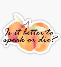 Is it better to speak or die? Sticker