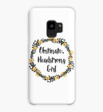 Obstinate, Headstrong Girl! Case/Skin for Samsung Galaxy