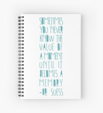 Sometimes you never know the value-Dr. Suess Spiral Notebook