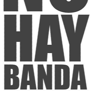 No Hay Banda! by ikidyounot