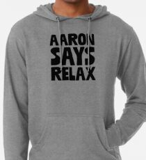 Aaron Says Realx Drawn - Funny Green Bay Packers Sticker T-Shirt Pillow  Lightweight Hoodie 5e42e6a9d