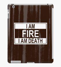 I Am Fire, I Am Death iPad Case/Skin