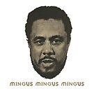 Mingus Mingus Mingus by Keith Henry Brown