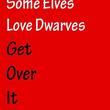 Some Elves Love Dwarves by CoppersMama