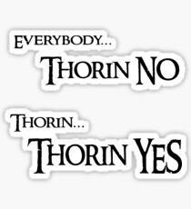 Thorin NO, Thorin YES Sticker