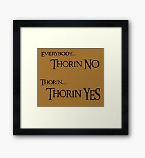 Thorin NO, Thorin YES Framed Print