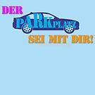 Der Parkplatz sei mit dir! by NafetsNuarb