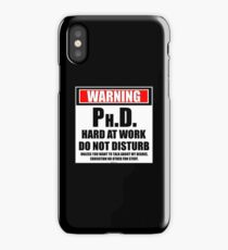 Warning Ph.D. Hard At Work Do Not Disturb iPhone Case/Skin