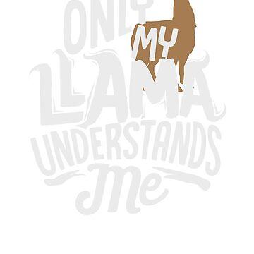 Only My Llama Understands Me Animal Lover by mujhanyzek