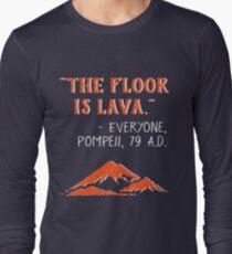 Camiseta de manga larga The Floor is Lava - Everyone Pompeii, 79 AD Funny History